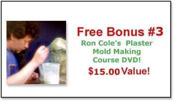 Free Bonus: Ron Coles Plaster Mold Making Tutorial!